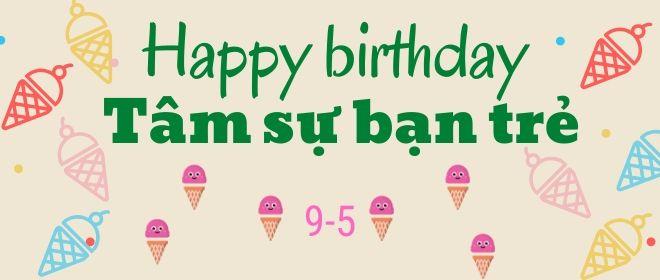 Chúc mừng sinh nhật Tâm sự bạn trẻ
