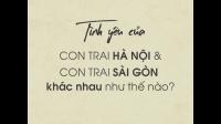 Tình yêu của con trai Hà Nội và con trai Sài Gòn khác nhau như thế nào?