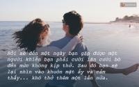 Rồi cũng sẽ đến ngày, bạn gặp được người giúp bạn nhớ ra cảm giác của một tình yêu thật sự