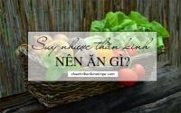 Dinh dưỡng cho người suy nhược thần kinh