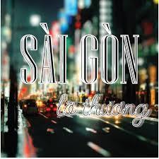 Lỡ thương Sài Gòn